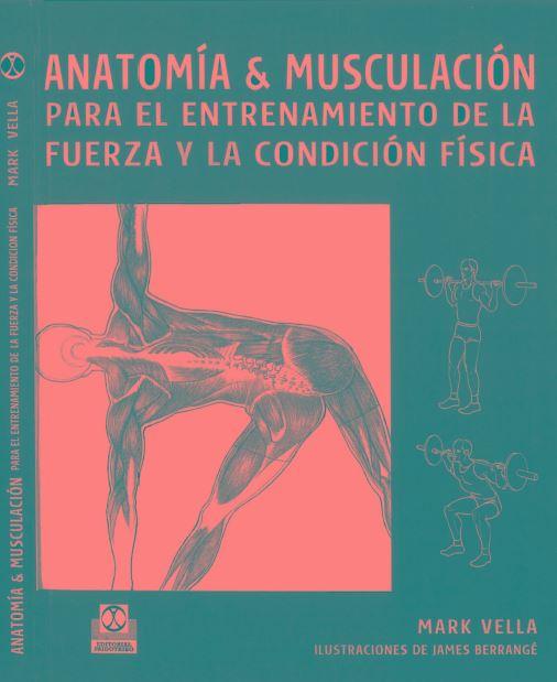 Anatomia y Musculacion para el Entrenamiento de la Fuerza y la Condición Física