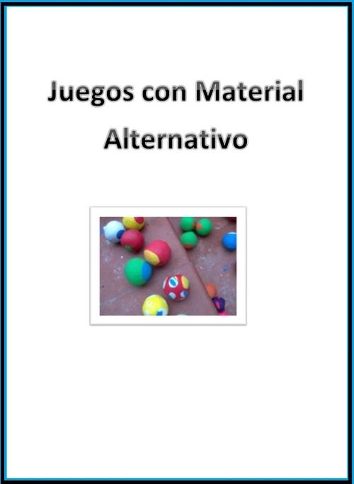 Juegos con Material Alternativo