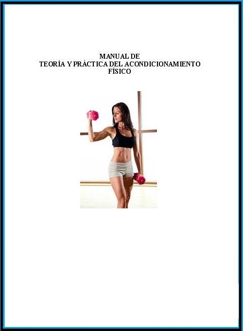 Manual de Teoría y Práctica del Acondicionamiento Físico